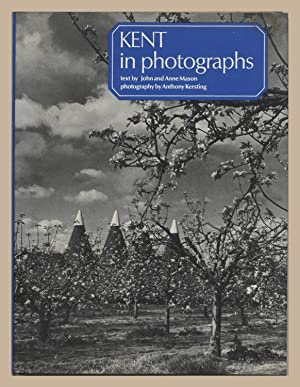 Kent in Photographs: Mason, John;Mason, Anne;Kersting,