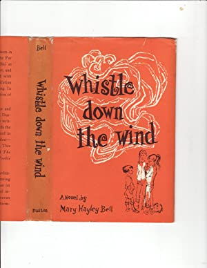 Whistle Down the Wind: Mary Hayley Bell