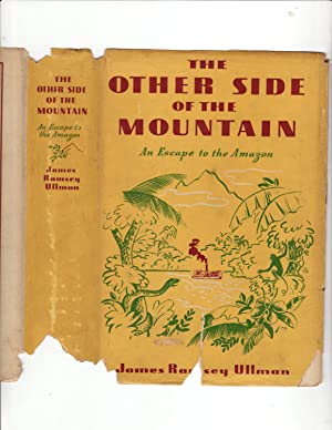 The Other Side of the Mountain an Escape to the Amazon: James Ramsey Ullman
