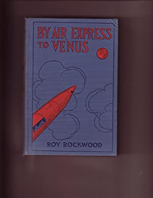 By Air Express to Venus: Roy Rockwood