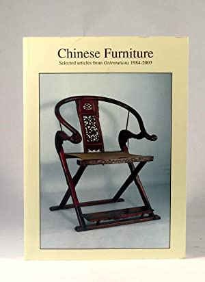 Chinese Furniture: Selected Articles from ORIENTATIONS 1984-2003: ORIENTATIONS