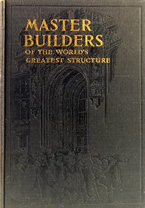 The Master Builders: A Record of the Construction of the World's Highest Commercial Structure: ...