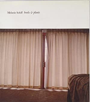 Books & Plants: SCHIFF, MELANIE