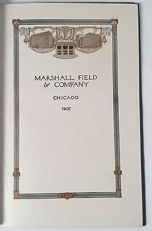 Marshall Field & Company: Chicago 1907: HULL, HAMILTON