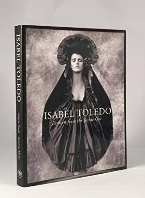 Isabel Toledo: Fashion from the Inside Out: STEELE, VALERIE &