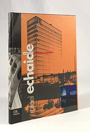 Rafael Echaide: Arquitecto 1923-1994: ORTIZ-ECHAGUE, CESAR et al.
