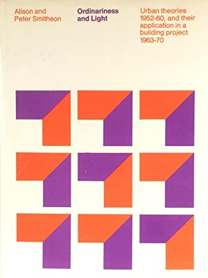 Ordinariness and Light: Urban Theories 1952-1960 and Their Application in a Building Project 1963-...