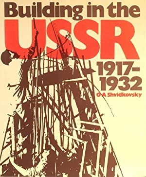 Building in the USSR: 1917-1932: SHVIDKOVSKY, O. A.
