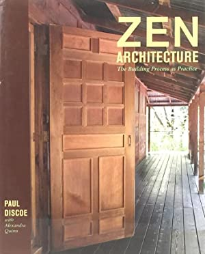 Zen Architecture: The Building Process as Practice: Discoe, Paul; Quinn, Alexandra