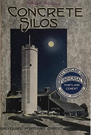 Concrete Silos: A Booklet of Practical Information for the Farmer and Rural Contractor.: UNIVERAL ...