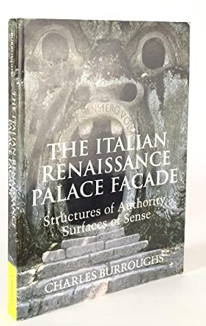 The Italian Renaissance Palace Facade: Structures of Authority Surfaces of Sense: BURROUGHS, CHARLES