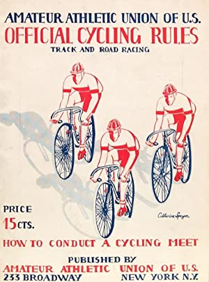 How to Conduct a Cycling Meet: AMATEUR ATHLETIC UNION OF U.S.