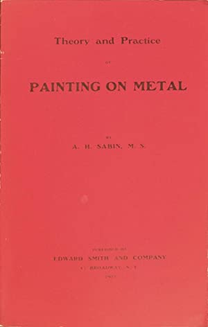 Theory and Practice of Painting on Metal: SABIN, A. H.