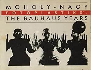 Moholy-Nagy Fotoplastiks: The Bauhaus Years: SAUL, JULIE