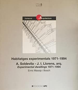 Habitatges Experimentals / Experimental Dwellings: 1971-1994 A Soldevila - J. I. Llorens, Arq.: ...