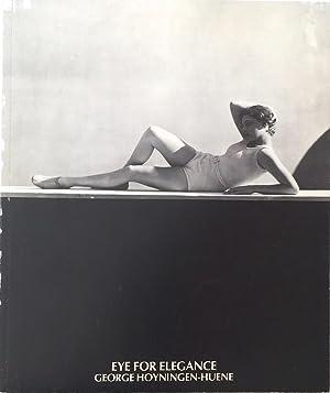 Eye for Elegance HOYNINGEN-HUENE, GEORGE: HOYNINGEN-HUENE, GEORGE