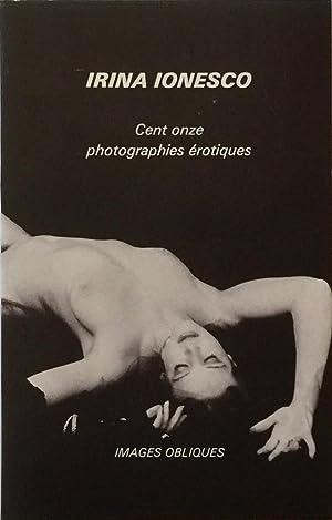 Cent Onze Photographies Erotiques: IONESCO, IRINA