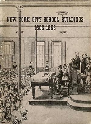 New York City School Buildings: 1806-1956: CASSILETH, MORTIMER & HAROLD W. MCCORMICK