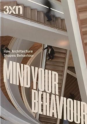 Mind Your Behaviour: How Architecture Shapes Behaviour: 3XN