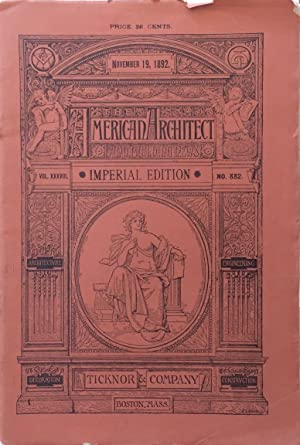 The American Architect and Building News: Imperial Edition, November 19, 1892.: KAHN, ALBERT]