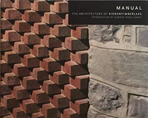 Manual: The Architecture of Kierantimberlake: KIERAN, STEPHEN & JAMES TIMBERLAKE