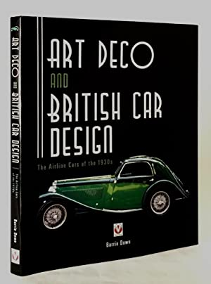 Art Deco and British Car Design: The Airline Cars of the 1930s: DOWN, BARRIE