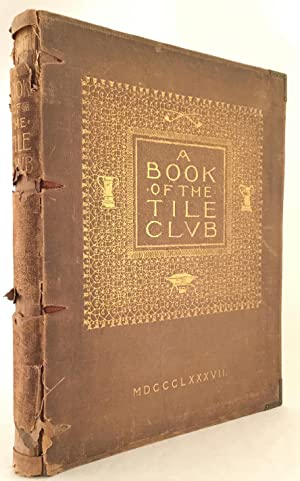 A Book of the Tile Club: WHITE, STANFORD] WHITE, LAWRENCE GRANT