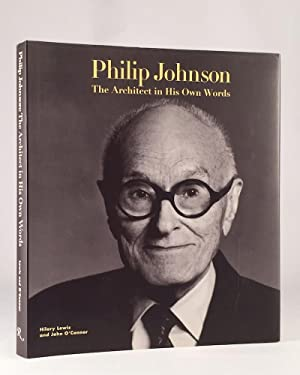 Philip Johnson: The Architect in His Own Words: JOHNSON, PHILIP