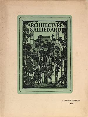 Architecture and Allied Arts: Exclusively Pictorial: Autumn Edition 1930: CLARK, BENJAMIN F.