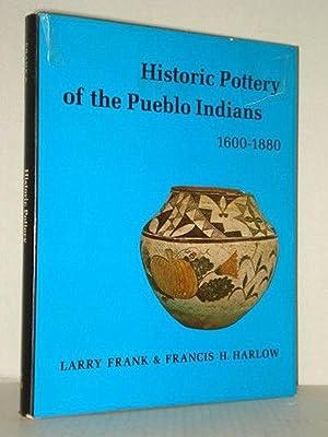 HISTORIC POTTERY OF THE PUEBLO INDIANS, 1600-1880: Frank, L., F.