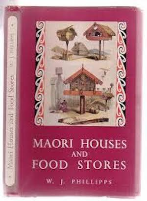 MAORI HOUSES AND FOOD STORES: Phillips, W.j.