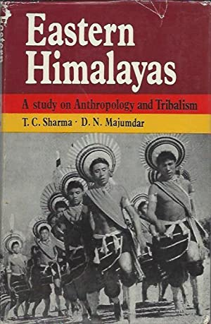 EASTERN HIMALAYAS, A Study on Anthropology and: Sharma, T.c., D.n.