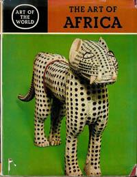 AFRICA, THE ART OF THE NEGRO PEOPLES: Leuzinger, E.
