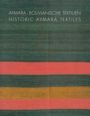 HISTORIC AYMARA TEXTILES: Siegal, W.