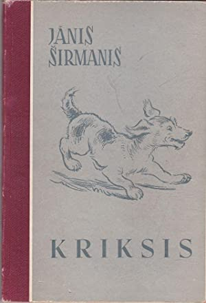Kriksis Kriksa Piedzivojumu Virknes I Gramata: Sirmanis, Janis