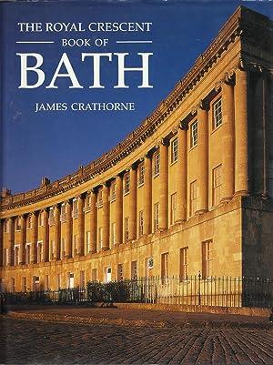 The Royal Crescent Book of Bath: Crathorne, James