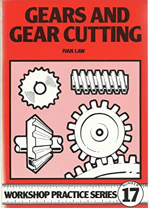 GEARS AND GEAR CUTTING : Workshop Practice: Law, Ivan.