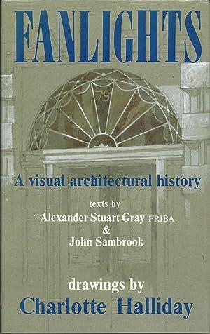 Fanlights: A Visual Architectural History: Gray, Alexander Stuart;
