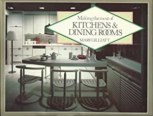 Making the Most of Kitchens & Dining: Gilliatt, Mary