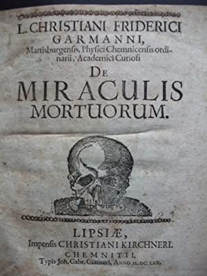 De Miraculis Mortuorum. Mortuary miracles: Garmann, L. Christian.