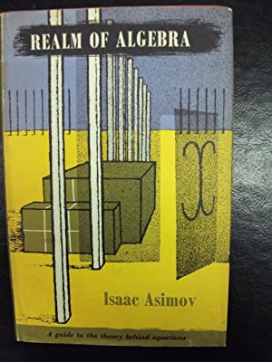 REALM OF ALGEBRA.: ASIMOV Isaac.