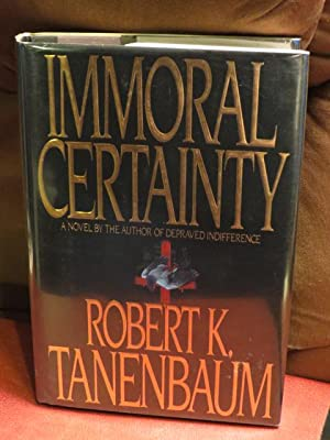 "Immoral Certainty "" Signed "": Tanenbaum, Robert K."