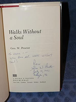 """Walks Without a Soul """" Signed """": Proctor, George W."""