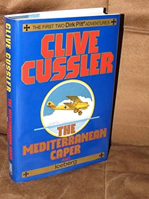 "The Mediterranean Caper And Iceberg "" Signed: Cussler, Clive"