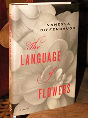 "The Language of Flowers "" Signed "": Diffenbaugh, Vanessa"