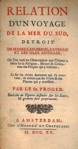 Relation d'un Voyage de la Mer du Sud, détroit de Magellan, Brésil, Cayenne et ...