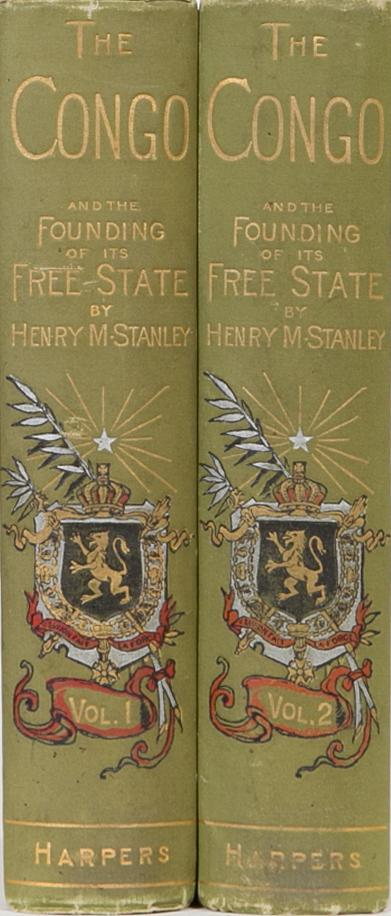 The Congo and the Founding of the Free State Stanley, Henry M. Near Fine Hardcover