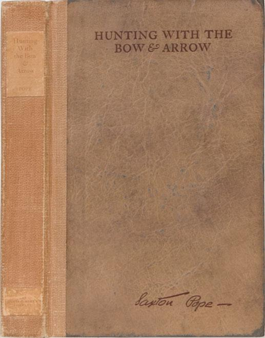 Hunting with the Bow and Arrow Pope, S. Very Good Hardcover