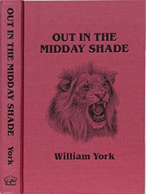 Out in the Midday Shade: York, William