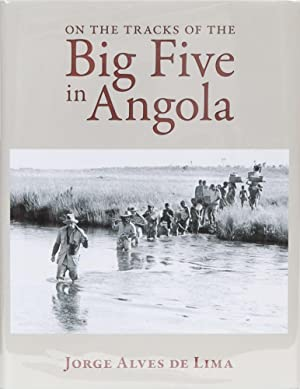 On the Tracks of the Big Five in Angola: de Lima, Jorge Alves